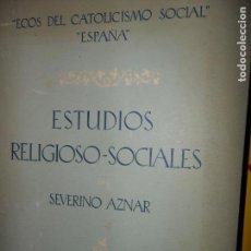 Libros de segunda mano: ESTUDIOS RELIGIOSO-SOCIALES, SEVERINO AZNAR, ED. INSTITUTO DE ESTUDIOS POLÍTICOS. Lote 146780602