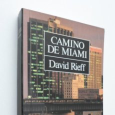 Libros de segunda mano: CAMINO DE MIAMI - RIEFF, DAVID. Lote 147027976