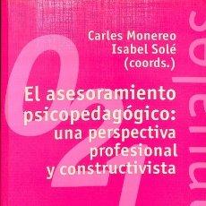 Libros de segunda mano: EL ASESORAMIENTO PSICOPEDAGÓGICO: UNA PERSPECTIVA PROFESIONAL Y CONSTRUCTIVA. Lote 147203741