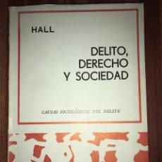 Libros de segunda mano: DELITO, DERECHO Y SOCIEDAD - CAUSAS SOCIOLÓGICAS DEL DELITO, JEROME HALL. Lote 147235774