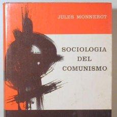 Libros de segunda mano: MONNEROT, JULES - SOCIOLOGÍA DEL COMUNISMO - MADRID 1963 - 1ª EDICIÓN. Lote 147287398