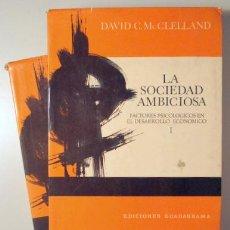 Libros de segunda mano: MCCLELLAND, DAVID C. - LA SOCIEDAD AMBICIOSA - FACTORES PSICOLOGICOS EN EL DESARROLLO ECONOMICO (2 V. Lote 147287712