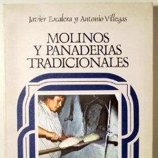Libros de segunda mano: ESCALERA, JAVIER - VILLEGAS, ANTONIO - MOLINOS Y PANADERÍAS TRADICIONALES - MADRID 1983 - ILUSTRADO. Lote 147287724