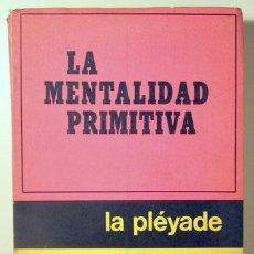 Libros de segunda mano: LEVY BRUHL, LUCIEN - LA MENTALIDAD PRIMITIVA - BUENOS AIRES - 1945. Lote 147287760