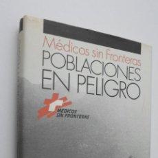 Libros de segunda mano: POBLACIONES EN PELIGRO - MÉDICOS SIN FRONTERAS. Lote 147451737