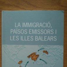 Libros de segunda mano: LA INMIGRACIÓ, PAÏSOS EMISSORS I LES ILLES BALEARS. Lote 147499818
