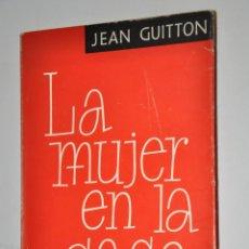 Libros de segunda mano: LA MUJER EN LA CASA, JEAN GUITTON, VER TARIFAS ECONOMICAS ENVIOS. Lote 147514770