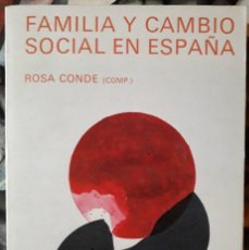 Libros de segunda mano: ROSA CONDE (ED.) . FAMILIA Y CAMBIO SOCIAL EN ESPAÑA. Lote 147599262