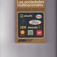 Libros de segunda mano: LAS SOCIEDADES MULTINACIONALES. PEDIDO MÍNIMO EN LIBROS: 4 TÍTULOS. Lote 147603550