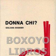 Libros de segunda mano: BOGNIER, GIULIANA. DONNA CHI?. Lote 147958580