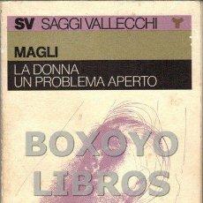Libros de segunda mano: MAGLI. LA DONNA, UN PROBLEMA APERTO. Lote 147958592