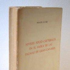 Libros de segunda mano: NIVELES SOCIO-CULTURALES EN EL HABLA DE LAS PALMAS DE GRAN CANARIA - ALVAR, MANUEL. Lote 148127972