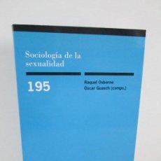 Libros de segunda mano: SOCIOLOGIA DE LA SEXUALIDAD. RAQUEL OSBORNE. OSCAR GUASCH. EDITORIAL S. XXI. 2003. VER FOTOS. Lote 148211886