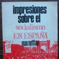 Libros de segunda mano: IMPRESIONES SOBRE EL SOCIALISMO EN ESPAÑA. MAX NETTLAU. Lote 148222774