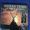 Libros de segunda mano: INDIAN TRIBES OF NORTH AMERICA TRIBUS DE NORTEAMÉRICA JOSEPHA SHERMAN HISTORIA CULTURA NATIVOS S XX. Lote 148301762