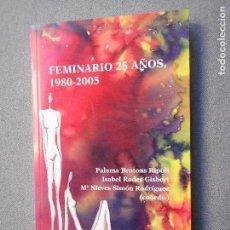 Libros de segunda mano: FEMINARIO 25 AÑOS. 1980-2005. Lote 148459238
