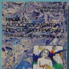 Libros de segunda mano: LMV - HACIA EL AUTOCONOCIMIENTO DEL CUERPO FEMENINO. FERTILIDAD Y METODO NATURALES. GRANADA 1994. Lote 207355026