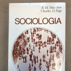 Libros de segunda mano: SOCIOLOGÍA. R.M. MAC IVER Y CHARLES H. PAGE. EDITORIAL TECNOS 1969.. Lote 148799144