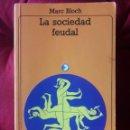 Libros de segunda mano: LA SOCIEDAD FEUDAL / MARC BLOCH / EDI. AKAL UNIVERSITARIA / EDICIÓN 1986. Lote 148877602