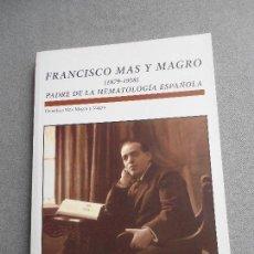 Libros de segunda mano: FRANCISCO MAS MAGRO. Lote 148931294