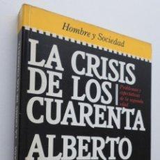 Libros de segunda mano: LA CRISIS DE LOS CUARENTA - MONCADA, ALBERTO. Lote 149342517