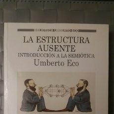 Libros de segunda mano: UMBERTO ECO. LA ESTRUCTURA AUSENTE.. Lote 149369289