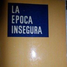 Libros de segunda mano: LA ÉPOCA INSEGURA, JESÚS FUEYO ÁLVAREZ, ED. EUROPA. Lote 149496370