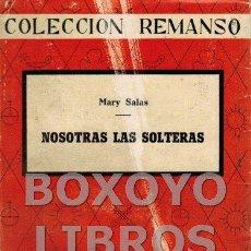 Libros de segunda mano: SALAS, MARY. NOSOTRAS LAS SOLTERAS. Lote 149775185