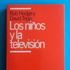 Libros de segunda mano: LOS NIÑOS Y LA TELEVISIÓN. BOB HODGE Y DAVID TRIPP. PLANETA. NUEVA PAIDEIA. 1988.. Lote 149789214