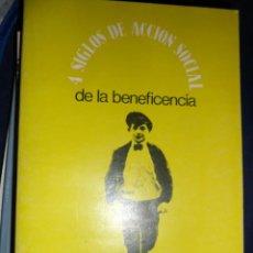 Libros de segunda mano: DE LA BENEFICENCIA AL BIENESTAR SOCIAL. 4 SIGLOS DE ACCIÓN SOCIAL. VV.AA.. Lote 149925674