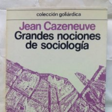 Libros de segunda mano: GRANDES NOCIONES DE SOCIOLOGÍA. JEAN CAZENEUVE.. Lote 150214672