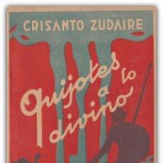 Libros de segunda mano: 1950 - P. CRISANTO ZUDAIRE: QUIJOTES A LO DIVINO. SACERDOTES OBREROS DE PARÍS. NUEVO APOSTOLADO. Lote 150334234