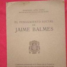 Libros de segunda mano: EL PENSAMIENTO SOCIAL DE JAIME BALMES LUÑO PEÑA, ENRIQUE. 1945.. Lote 150541966