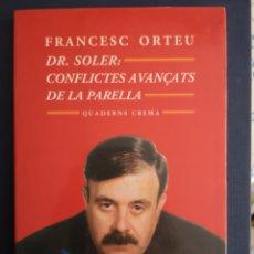 Libros de segunda mano: DR. SOLER. CONFLICTES AVANÇATS DE LA PARELLA. CREMA, 1A ED. BARCELONA, FEBRER 1997.. Lote 150623201