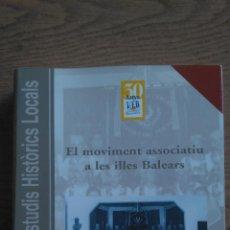 Libros de segunda mano: EL MOVIMENT ASSOCIATIU A LES ILLES BALEARS. Lote 150762010
