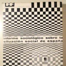 Libros de segunda mano: FUNDACIÓN FOESSA - INFORME SOCIOLÓGICO SOBRE LA SITUACIÓN SOCIAL DE ESPAÑA - MADRID 1966. Lote 150803817