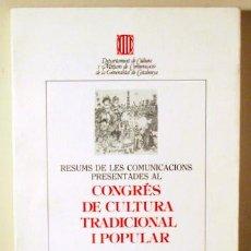Libros de segunda mano: CONGRÉS DE CULTURA TRADICIONAL I POPULAR - BARCELONA 1981. Lote 200543342