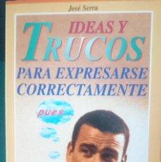 Libros de segunda mano: IDEAS Y TRUCOS PARA EXPRESARSE CORRECTAMENTE. Lote 151124562