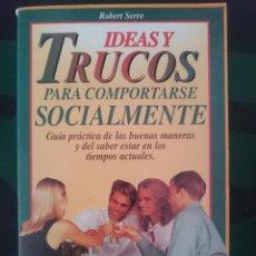 Libros de segunda mano: IDEAS Y TRUCOS PARA COMPORTARSE SOCIALMENTE - ED. VICTOR. Lote 151124958
