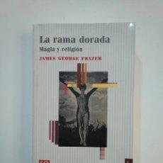 Libros de segunda mano: LA RAMA DORADA. MAGIA Y RELIGIÓN. - GEORGE FRAZER, JAMES. TDK363. Lote 151192854