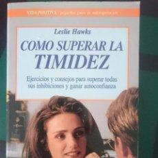 Libros de segunda mano: COMO SUPERAR LA TIMIDEZ - LESLIE HAWKS - ED. ROBIN BOOK. Lote 151279562