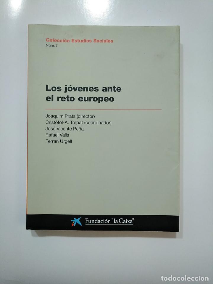 LOS JOVENES ANTE EL RETO EUROPEO. COLECCION ESTUDIOS SOCIALES NUM. Nº 7. VV.AA. TDK365 (Libros de Segunda Mano - Pensamiento - Sociología)