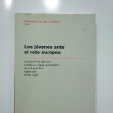 Libros de segunda mano: LOS JOVENES ANTE EL RETO EUROPEO. COLECCION ESTUDIOS SOCIALES NUM. Nº 7. VV.AA. TDK365. Lote 151294946