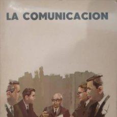 Libros de segunda mano: LA COMUNICACIÓN - CARLOS ORTÍZ GIL -. Lote 151330438