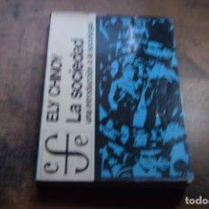 Libros de segunda mano: LA SOCIEDAD, UNA INTRODUCCION A LA SOCIOLOGIA, ELY CHINOY, FONDO DE CULTURA ECONOMICA, 1973. Lote 151709754