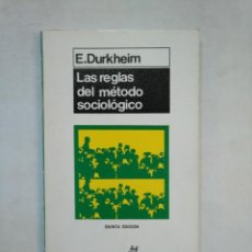 Libros de segunda mano: LAS REGLAS DEL METODO SOCIOLOGICO. - E. DURKHEIM. TDK367. Lote 151741190