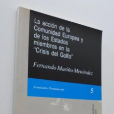 Libros de segunda mano: ACCIÓN DE LA COMUNIDAD EUROPEA Y LOS ESTADOS MIEMBROS EN LA CRISIS DEL GOLFO - MARIÑO MENÉNDEZ, FERN. Lote 151841394