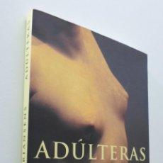 Libros de segunda mano: ADÚLTERAS - ADRIANSENS, JUAN. Lote 151841462