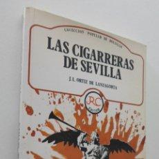 Libros de segunda mano: LAS CIGARRERAS DE SEVILLA - ORTIZ LANZAGORTA, JOSÉ LUIS. Lote 151841749