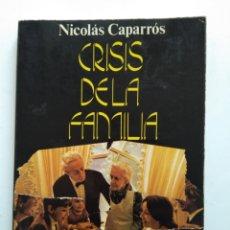 Libros de segunda mano: CRISIS DE LA FAMILIA/NICOLÁS CAPARRÓS. Lote 151924357
